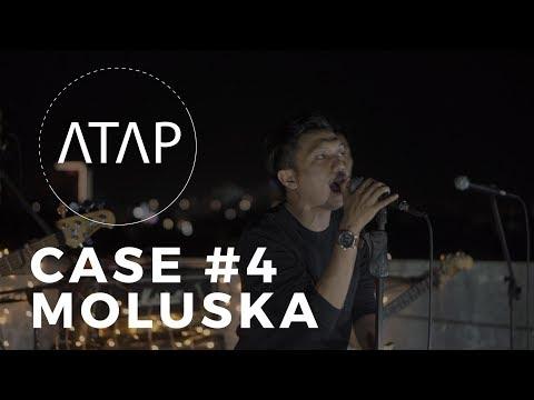 CASE #4  Moluska Live Performance At Atap Music Video
