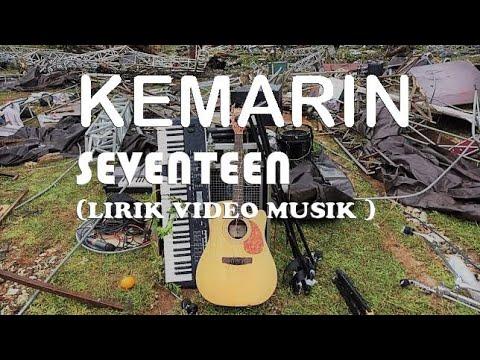KEMARIN - SEVENTEEN ( Lirik Video Musik )