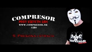 Compresor - Prekonaj strach / Overcome your fear