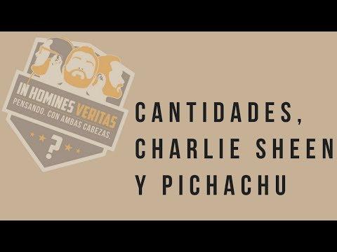 In Homines Veritas: Cantidades, Charlie Sheen y Pichachu
