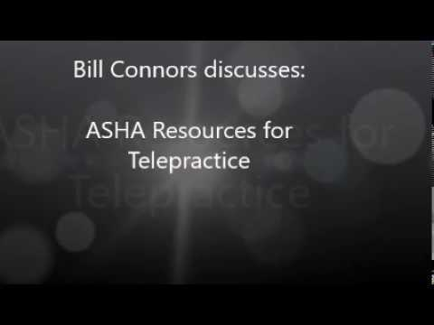 Bill Connors discusses: ASHA Resources for Telepractice (TCC Newsletter October 2017)