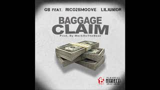 GB- Baggage Claim (feat. Rico 2 Smoove, Lil Junior) prod. by MerkOndaBeat