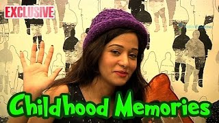 Preetika Rao shares about her childhood memories!