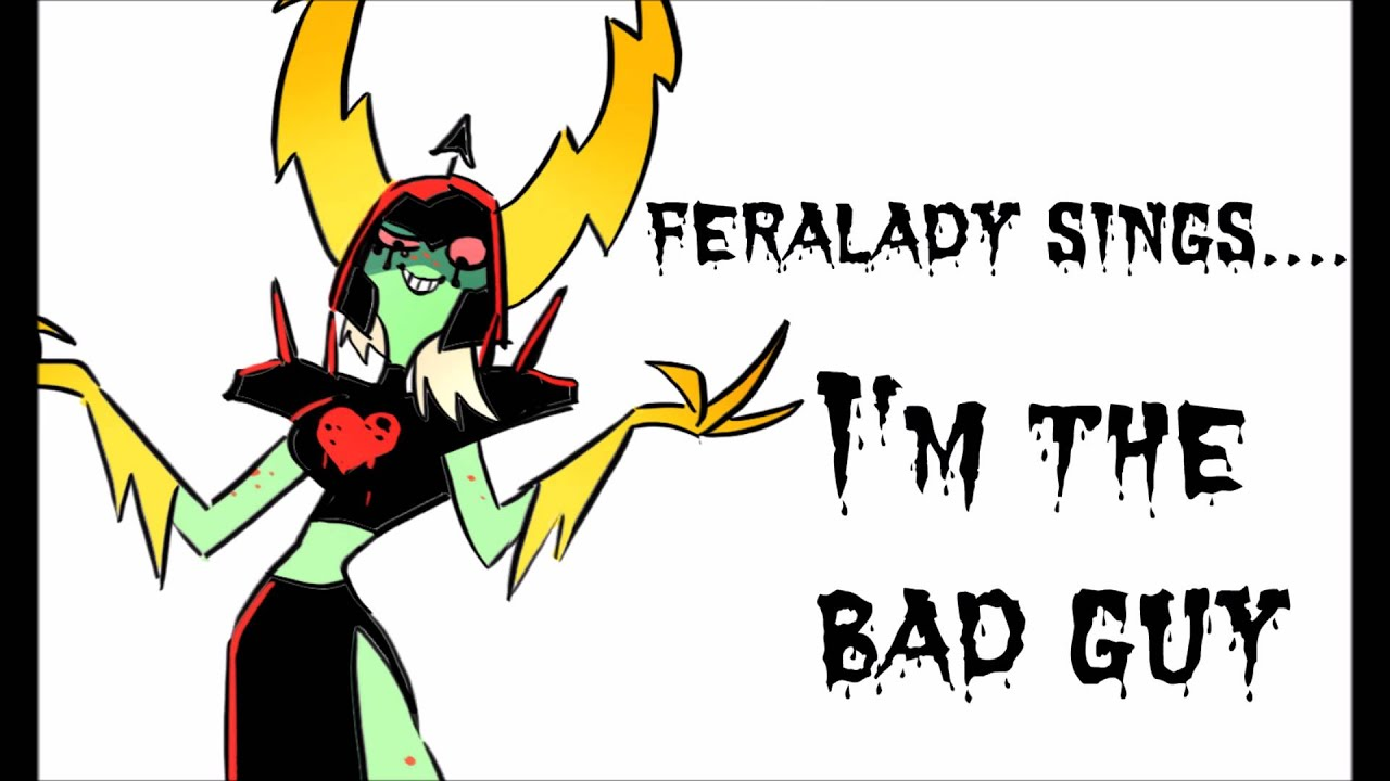 feralady sings i 39 m the bad guy youtube. Black Bedroom Furniture Sets. Home Design Ideas