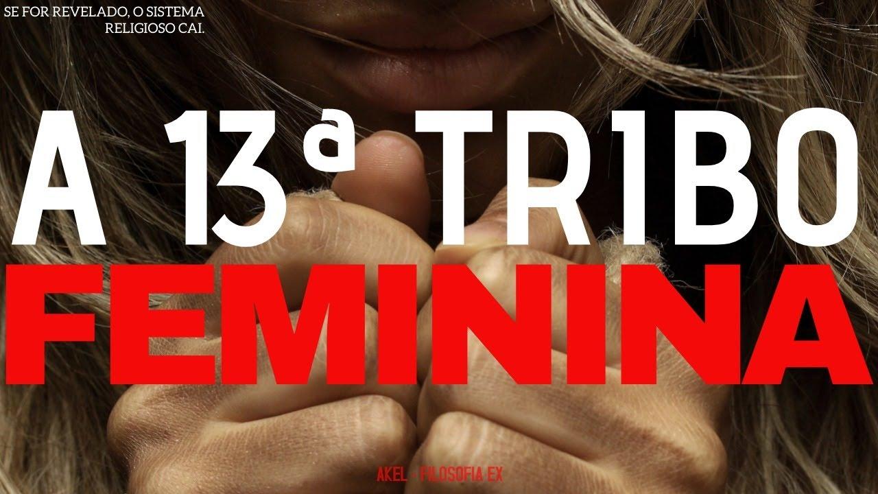 🧕 A 13ª TRIBO FEMININA | Se for REVELADO o SISTEMA Religioso CAI!