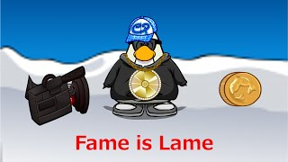 Club Penguin - Fame is Lame