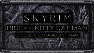 skyrim rise of the kitty cat man episode two
