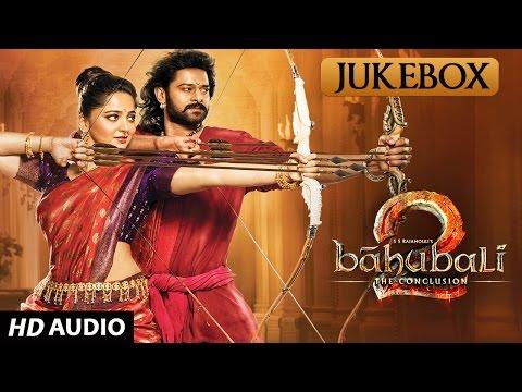 Baahubali - The Conclusion Jukebox | Baahubali 2 Jukebox | Prabhas, Rana,Anushka Shetty,SS Rajamouli