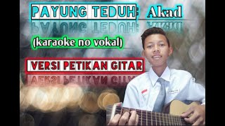 Payung teduh| AKAD (karaoke tanpa vokal)  versi gitar