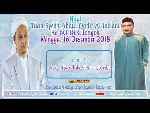 Qori 2 : H.Abdullah Fikri ( Jambi ) - Haul Tuan Syekh Abdul Qodir Al-Jaelani Ke-60 Di Cilongok