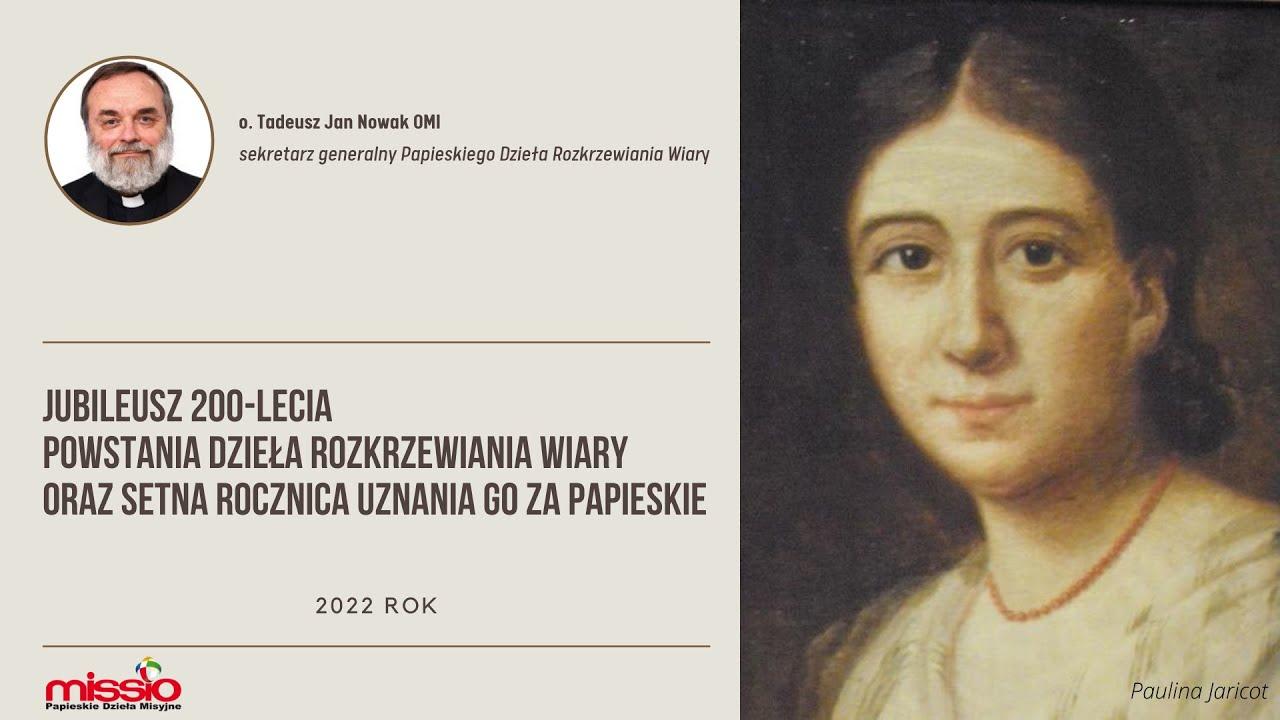 Jubileusze 2022 Papieskiego Dzieła Rozkrzewiania Wiary