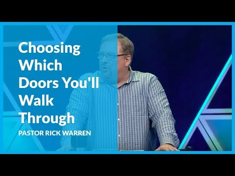 Choosing Which Doors You'll Walk Through with Rick Warren