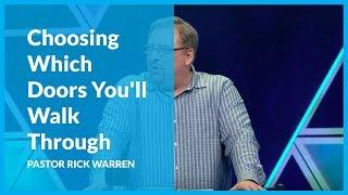 Choosing Which Doors You'll Walk Through with Rick Warren