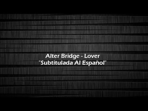 Alter Bridge - Lover (Subtitulada en Español)
