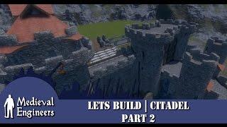 Medieval Engineers | Lets Build | Citadel Part 2