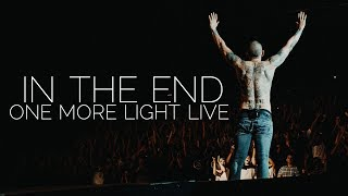 Download LINKIN PARK - In the End (Performance cut, One More Light Live - 20.06.2017)