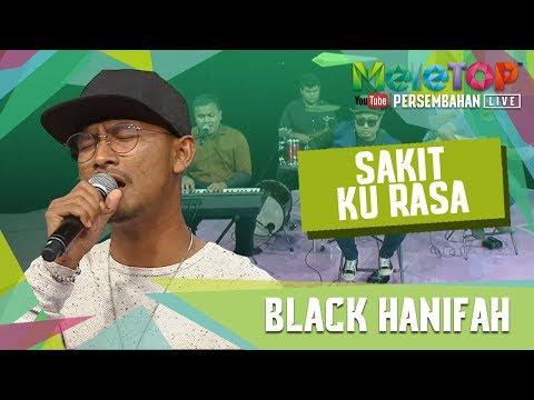 Black - Sakit Ku Rasa (Persembahan LIVE MeleTOP)