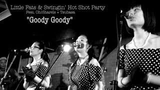 """Gooday Gooday"" Little Fats & Swingin' Hot Shot Party feat.Oh! Shar..."