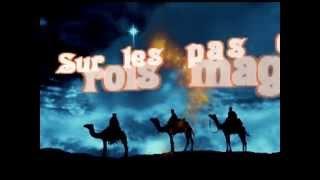 SUR LES PAS DES ROIS MAGES - Musique Frederic LAURENT - THE THREE WISE MEN