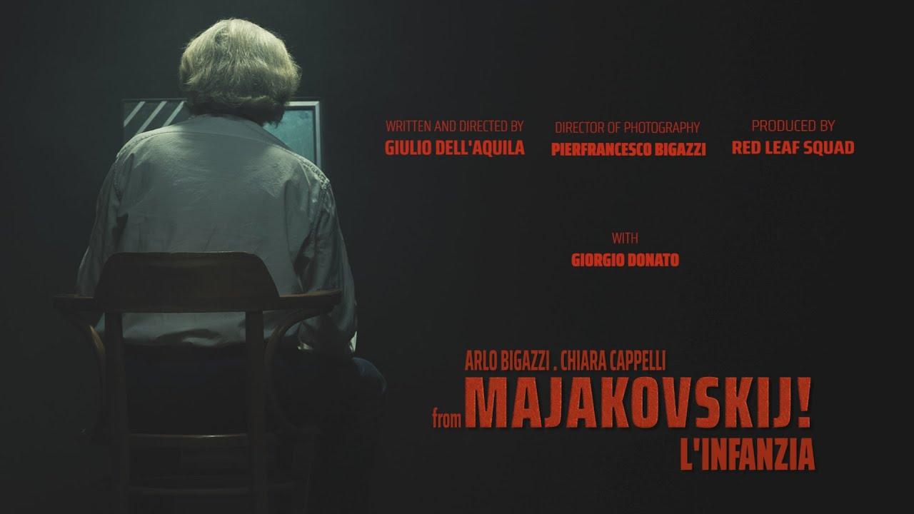 CHIARA CAPPELLI . ARLO BIGAZZI : L'infanzia (extended cut) [Majakovskij!]