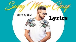 Sang Maar Gayi Lyrics | Geeta Zaildar | Jassi X | Latest Punjabi Songs 2018