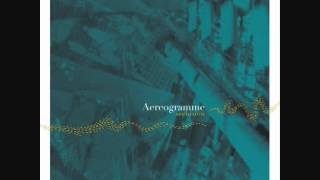 Aereogramme - The Unravelling (Album: Seclusion)