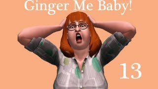 Ginger Me Baby Episode 13- Boooohooo