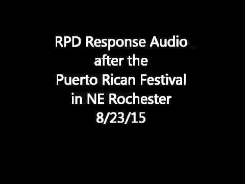 Rochester PD Audio from after the Puerto Rican Festival 8/23/15