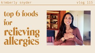 Top 6 Foods for Relieving Allergies [VLOG #114]