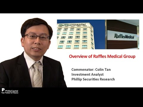Overview of Raffles Medical Group - PhillipCapital Market Watch