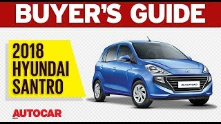 2018 Hyundai Santro - Which variant to buy | Buyer's Guide | Autocar India