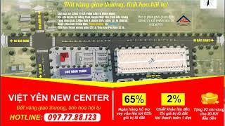 Việt Yên New Center - Khu Dân Cư Số 6 Việt Yên - Đất Nền KCN Việt Yên