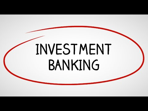Investment Banking: Industry Overview and Careers in Investm