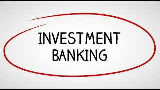Investment Banking: Industry Overview and Careers in Investment Banking