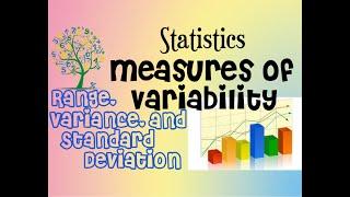 Measures of Variability || Range, Variance, aฑd Standard Deviation || Statistics