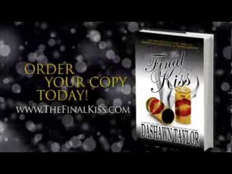 THE FINAL KISS: A Suspense Novel By National Best Selling Author DASHAWN TAYLOR ( Mini-Documentary)