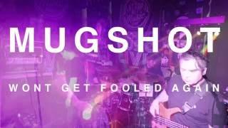 MUGSHOT - Wont Get Fooled Again