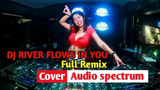 dj-river-flows-in-you-full-remix-cover-audio-spectrum-by-noval-all-content