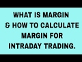 WHAT IS MARGIN, & HOW TO CALCULATE MARGIN FOR INTRADAY TRADING.