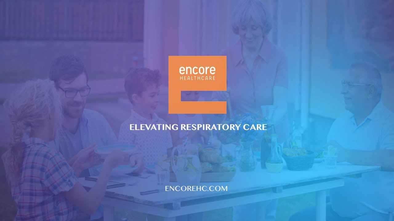 At Encore Healthcare, We are Elevating Respiratory Care