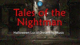 """""""Tales of the Nightman"""" Lucid Dreaming Sleep Music Halloween Special - Vivid Dreams"""