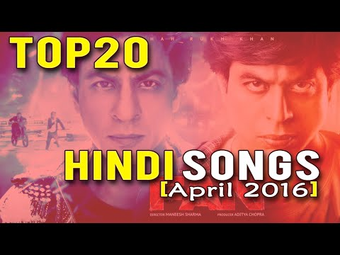 top-20-hindi-songs-apr-2016-|-latest-bollywood-songs-|-new-hindi-songs-2016