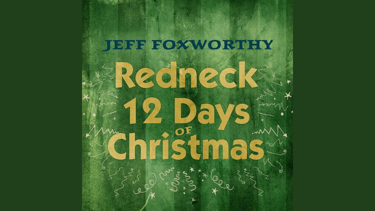 redneck 12 days of christmas youtube - 12 Redneck Days Of Christmas Lyrics