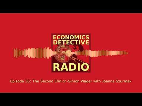 The Second Ehrlich-Simon Wager with Joanna Szurmak