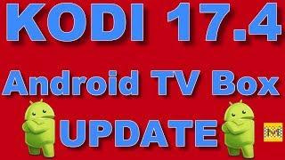 INSTALL  KODI 17.4 TO ANY ANDROID TV BOX