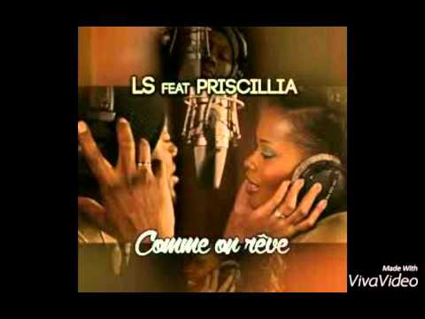 LS ft Priscillia - Comme on rêve ZoukLove