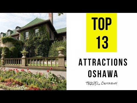 Top 13. Best Tourist Attractions in Oshawa - Travel Ontario