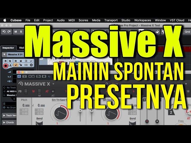 MASSIVE X, Mainin Spontan Beberapa Presetnya