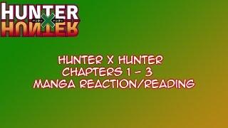 Hunter x Hunter ch 1-3 Reaction/Reading