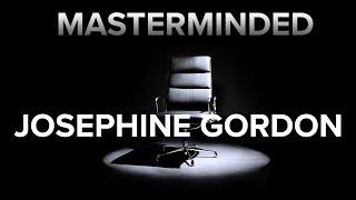 Masterminded: Josephine Gordon